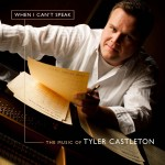 When I Can't Speak - The Music of Tyler Castleton CD - Copy